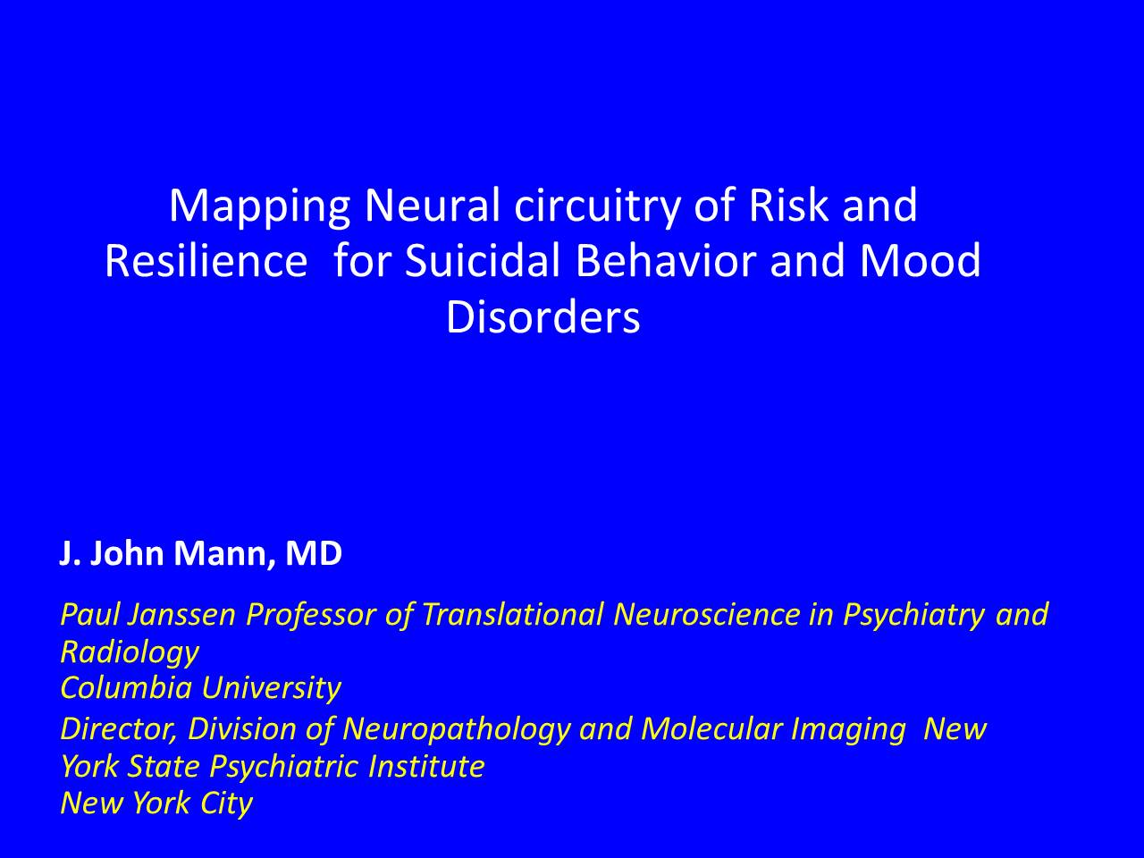 J john mann mapping neural circuitry of risk and resilience for j john mann mapping neural circuitry of risk and resilience for mood disorders and suicidal behavior fandeluxe Images